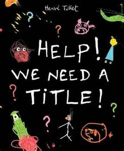 Help! We Need A Title! by Here Tullet